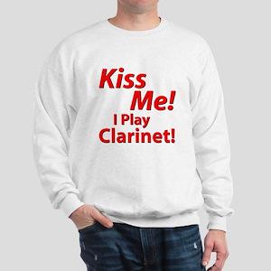 Kiss Me!  I Play Clarinet!  S Sweatshirt