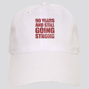 90th Birthday Still Going Strong Cap