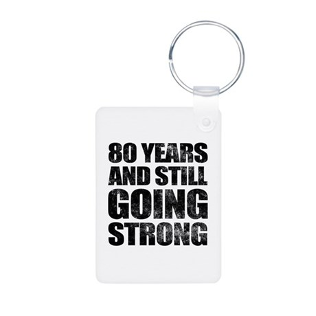 80th Birthday Still Going Strong Aluminum Photo Ke