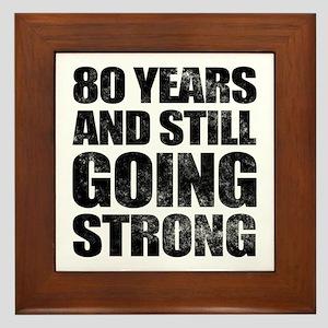 80th Birthday Still Going Strong Framed Tile