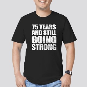 75th Birthday Still Going Strong Men's Fitted T-Sh