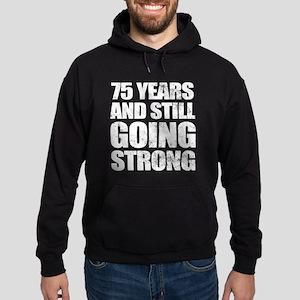 75th Birthday Still Going Strong Hoodie (dark)