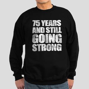 75th Birthday Still Going Strong Sweatshirt (dark)