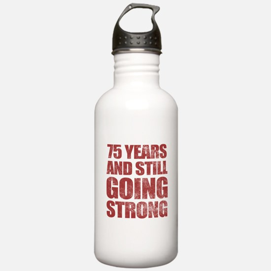 75th Birthday Still Going Strong Water Bottle