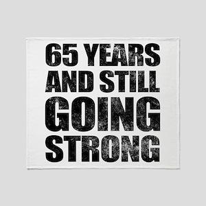65th Birthday Still Going Strong Throw Blanket