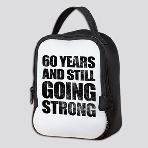 60th Birthday Still Going Strong Neoprene Lunch Ba
