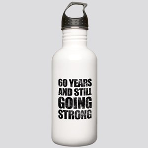 60th Birthday Still Going Strong Stainless Water B
