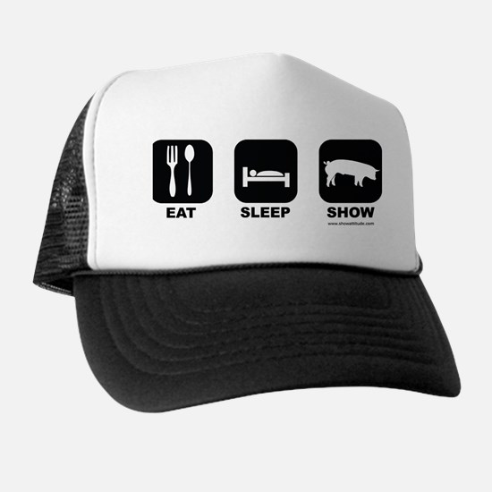 Eat Sleep Show Pigs Trucker Hat