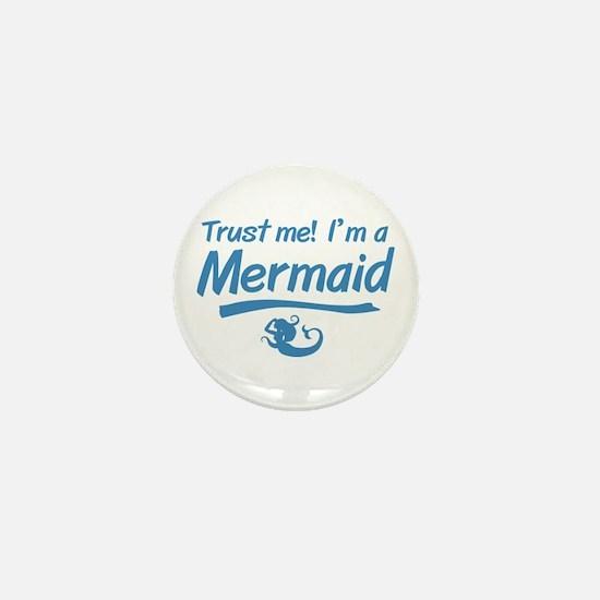 Trust Me Im A Mermaid Mini Button