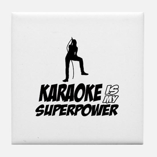 Karaoke is my Superpower Tile Coaster