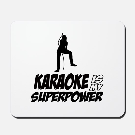 Karaoke is my Superpower Mousepad