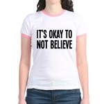 It's Okay To Not Believe Atheist Jr. Ringer T-Shir