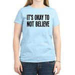 It's Okay To Not Believe Atheist Women's Light T-S