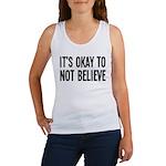 It's Okay To Not Believe Atheist Women's Tank Top