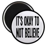 It's Okay To Not Believe Atheist Magnet