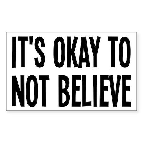 It's Okay To Not Believe Atheist Sticker (Rectangl