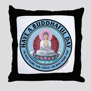 """Have A Buddhaful Day  throw pillowThrow Pillow"