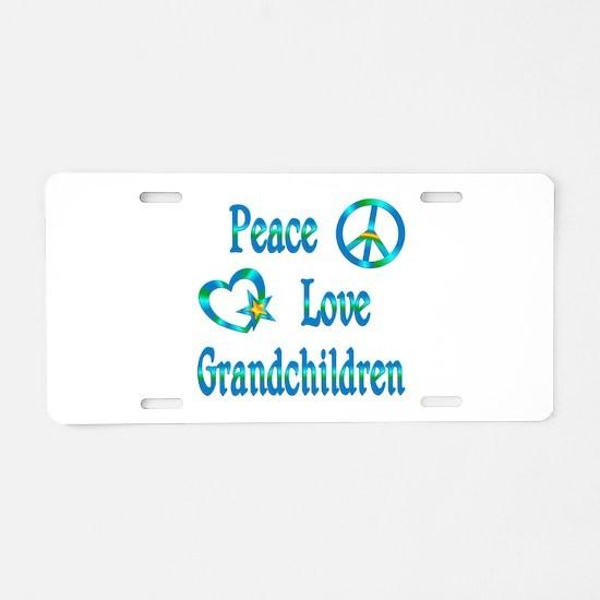 Peace Love Grandchildren Aluminum License Plate