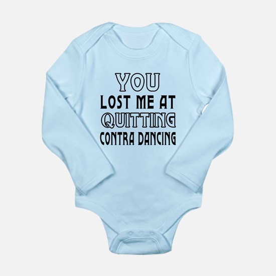 You lost me at quitting Contra Dancing Long Sleeve