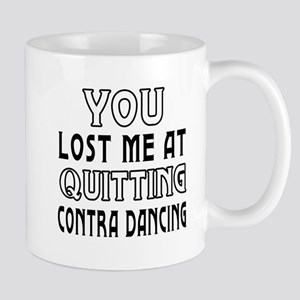 You lost me at quitting Contra Dancing Mug