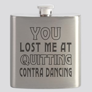 You lost me at quitting Contra Dancing Flask
