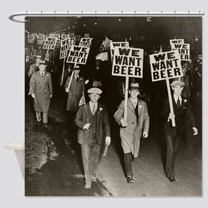 We Want Beer! Prohibition Protest Shower Curtain