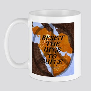 Resist the urge to surge Mug
