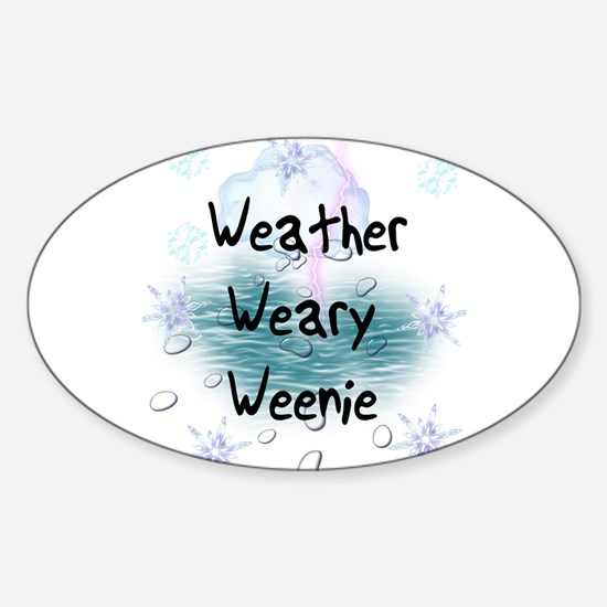 Weather Weary Weenie Oval Decal