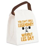 You Cant Spell Legendary Without Leg Day Canvas Lu