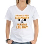 You Cant Spell Legendary Without Leg Day T-Shirt