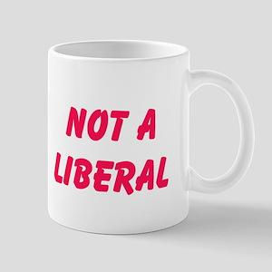 Not a Liberal Mugs