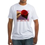 She Loves Me Not Fitted T-Shirt