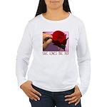 She Loves Me Not Women's Long Sleeve T-Shirt