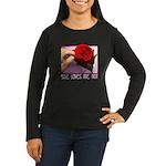 She Loves Me Not Women's Long Sleeve Dark T-Shirt