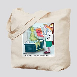You Have Everything From A to Z Tote Bag