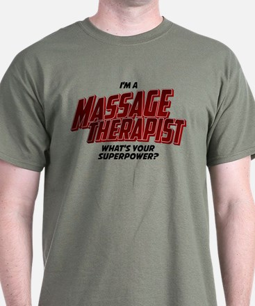 I'm A Massage Therapist What's Your S T-Shirt
