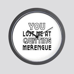 You lost me at quitting Merengue Wall Clock