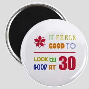 Funny 30th Birthday (Feels Good) Magnet