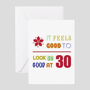 Funny 30th Birthday (Feels Good) Greeting Card