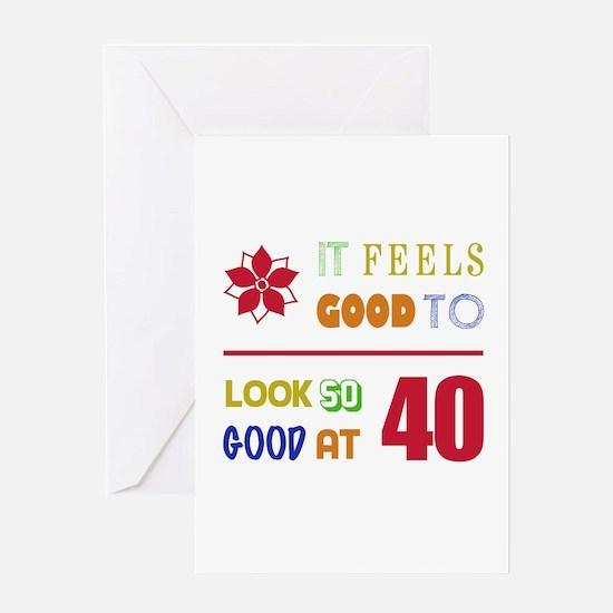 Funny 40th Birthday (Feels Good) Greeting Card