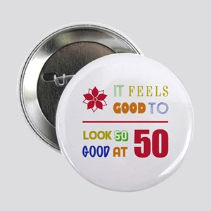 "Funny 50th Birthday (Feels Good) 2.25"" Button"