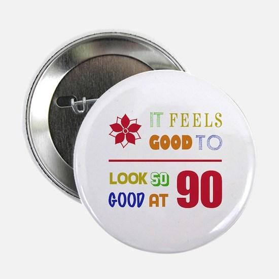 "Funny 90th Birthday (Feels Good) 2.25"" Button"
