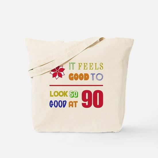 Funny 90th Birthday (Feels Good) Tote Bag