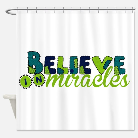 Believe in Miracles Shower Curtain