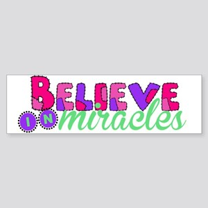 Believe in Miracles Bumper Sticker