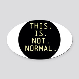 This is not normal Oval Car Magnet