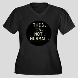 This is not normal Plus Size T-Shirt