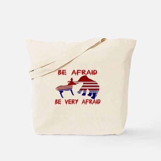 Be Afraid Democrats & Republicans Unite Tote Bag