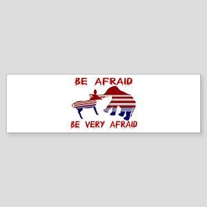 Be Afraid Democrats & Republicans Unite Sticker (B