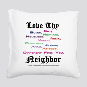 Love Thy Neighbor Square Canvas Pillow